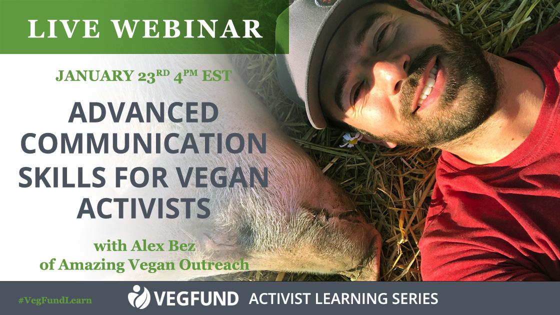Alex Bez: Advanced Communication Skills for Vegan Activists