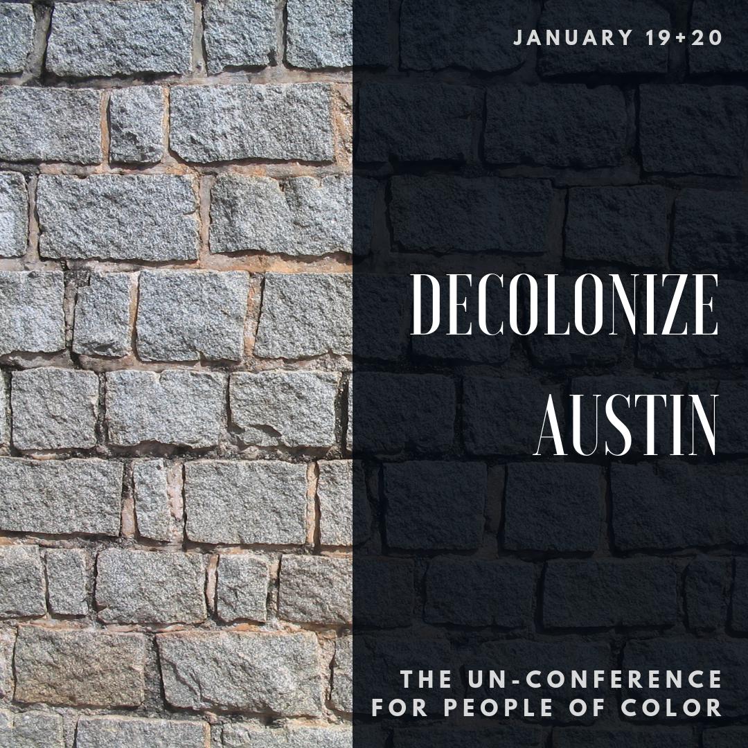 Decolonize Un-Conference: Austin