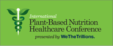 Plant-Based Nutrition Healthcare Conference