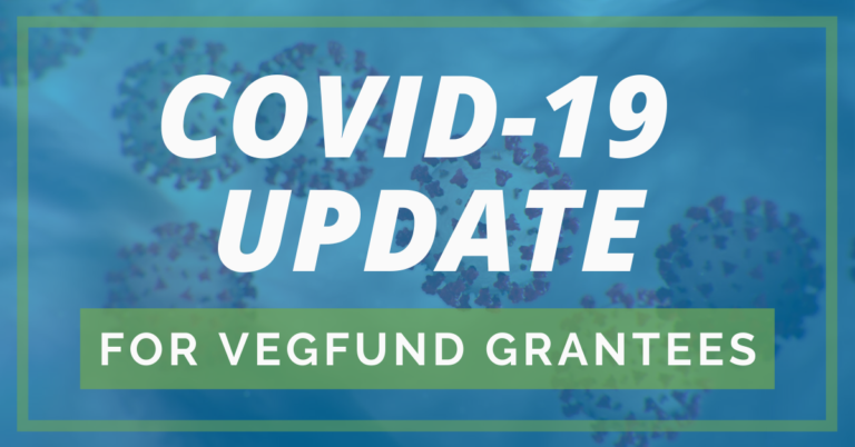 COVID-19 Update for VegFund Grantees